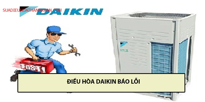 điều hòa Daikin báo lỗi